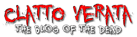 Clatto Verata - The Blog of the Dead